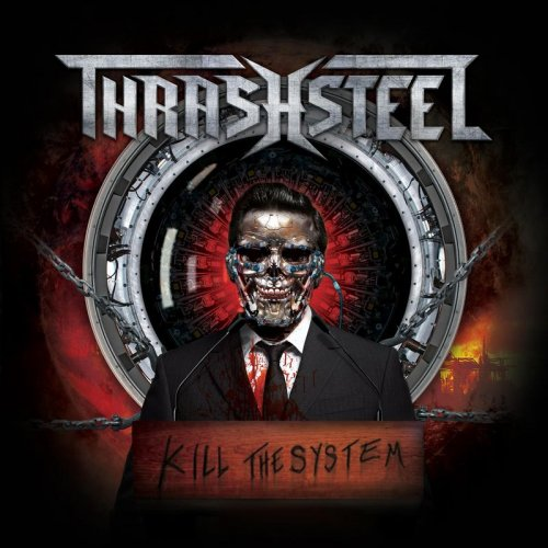 Thrashsteel - Kill The System (2018)