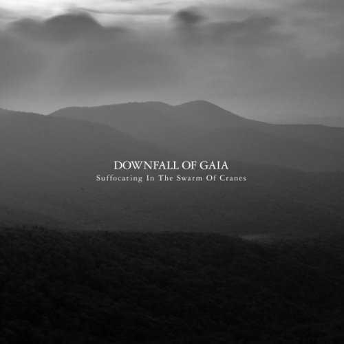 Downfall Of Gaia - Suffосаting In Тhе Swаrm Оf Сrаnеs (2012)