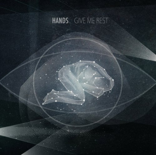Hands - Givе Ме Rеst (2011)