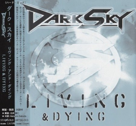 Dark Sky - Living & Dуing [Jараnеsе Еditiоn] (2005)