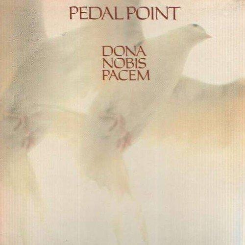 Pedal Point - Dona Nobis Pacem (1981)