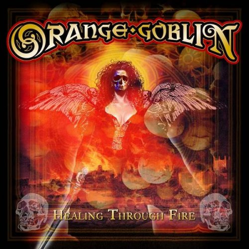 Orange Goblin - Healing Through Fire (2007)