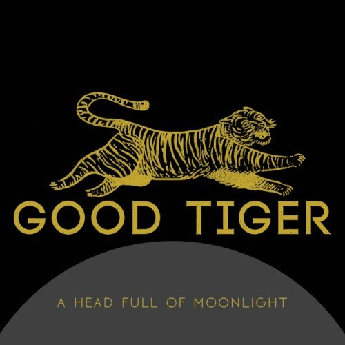 Good Tiger - А Неаd Full Оf Мооnlight (2015) [2016]