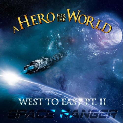 A Hero For The World - West to East, Pt. II: Space Ranger (Deluxe Extended Edition) (2019)