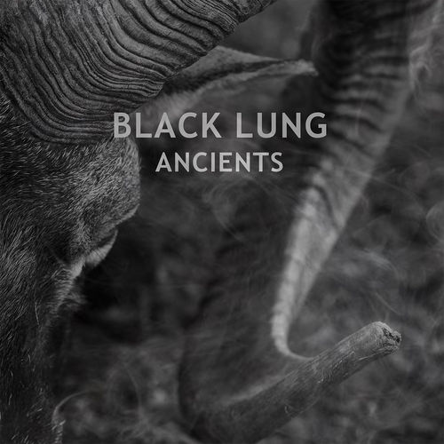 Black Lung - Ancients (2019)
