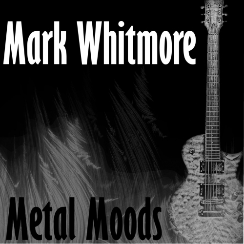 Mark Whitmore - Metal Moods (2019)