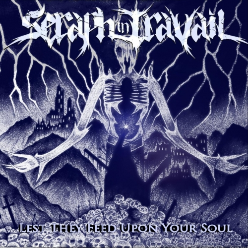Seraph in Travail - Lest They Feed Upon Your Soul (2019)