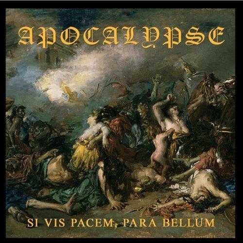 Apocalypse - Si Vis Pacem, Para Bellum (2018)