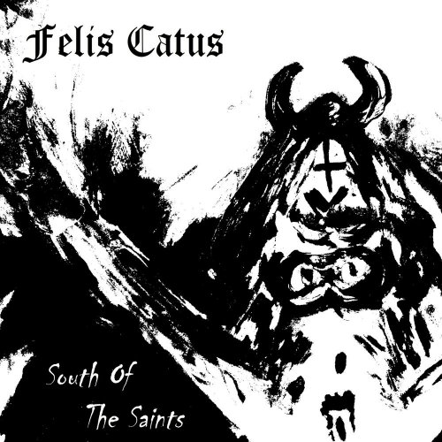 Felis Catus - South Of The Saints (2019)
