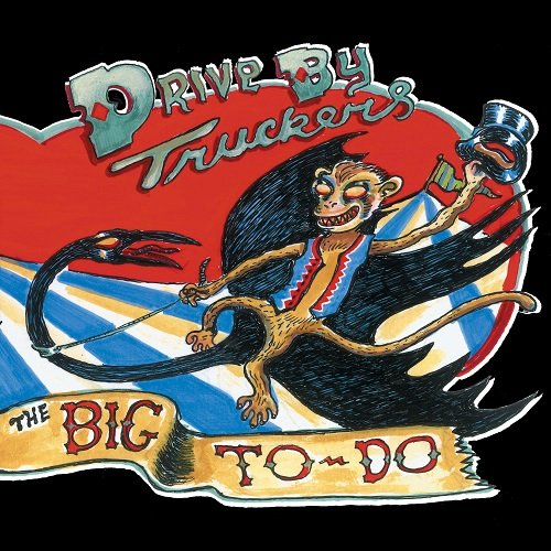 Drive-By Truckers - The Big To-Do (2010)