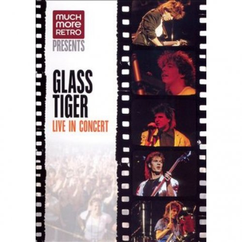 Glass Tiger - Live In Concert 1986 (2006)
