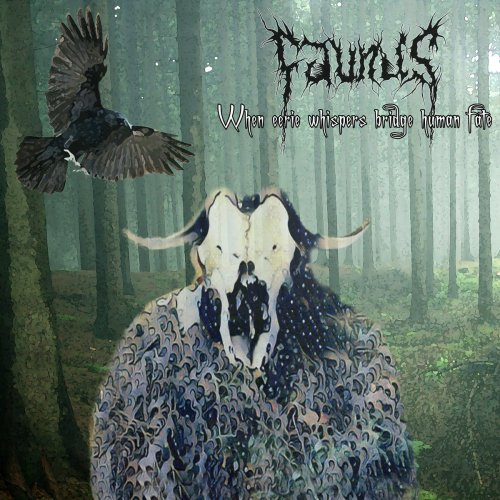 Faunus - When Eerie Whispers Bridge Human Fate (2019)