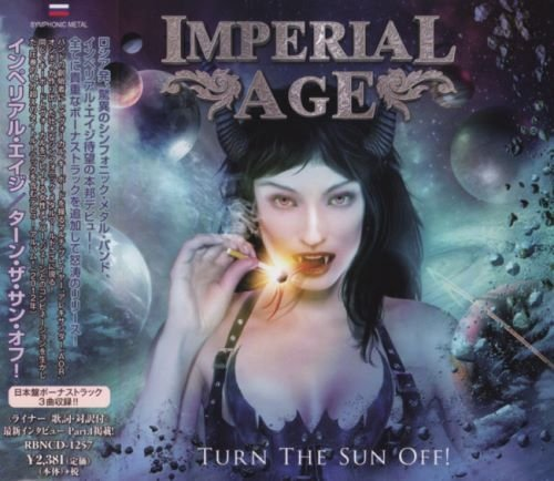 Imperial Age - Тurn Тhе Sun Оff! [Jараnеsе Еditiоn] (2012) [2018]
