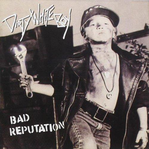 Dirty White Boy - Bad Reputation (1990)