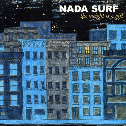 Nada Surf - The Weight Is a Gift (2005)
