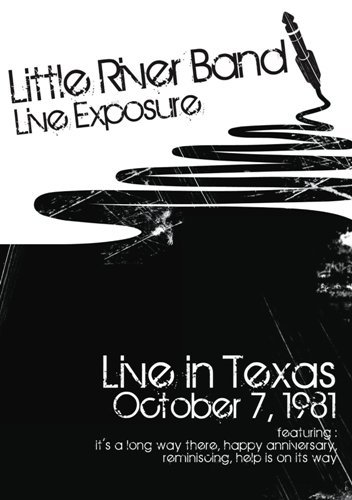Little River Band - Live Exposure: Live In Texas 81 (2001)