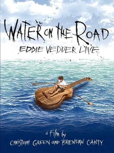Eddie Vedder Live – Water on the Road (2011)