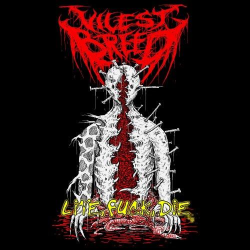 Vilest Breed - Live Fuck Die (2019)