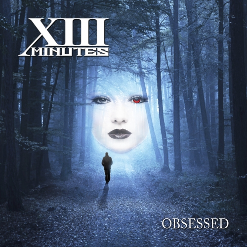 XIII Minutes - Obsessed (2019)