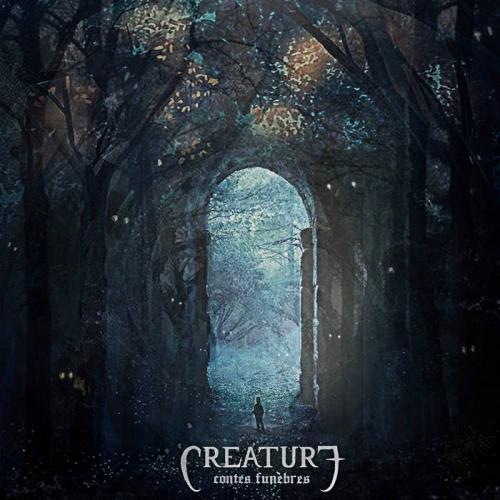 Creature - Contes Funèbres (2019)
