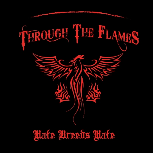 Through the Flames - Hate Breeds Hate (2019)