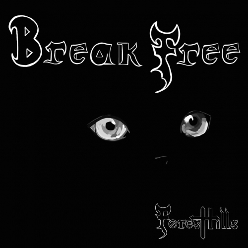 Forest Hills - Break Free (2019)