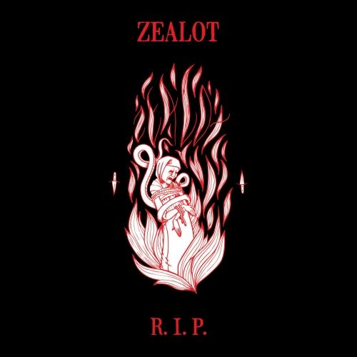 Zealot R.I.P. - Zealot R.I.P. (2019)