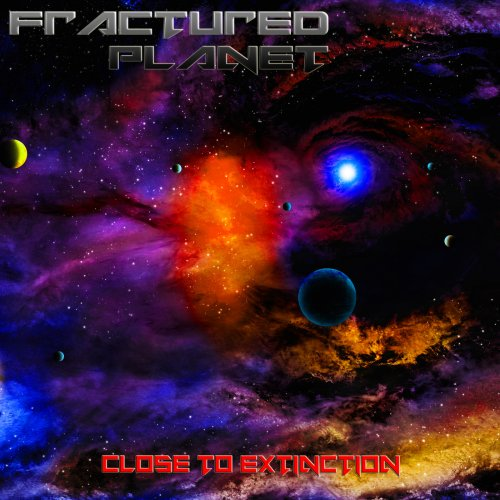 Fractured Planet - Close To Extinction (2019)