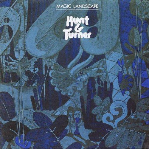 Hunt And Turner - Magic Landscape (1972)