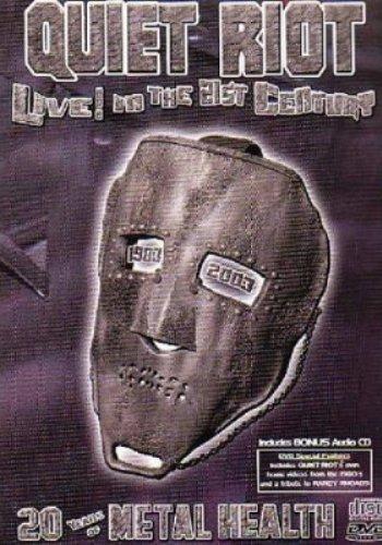 Quiet Riot - Live In The 21st Century (2003)