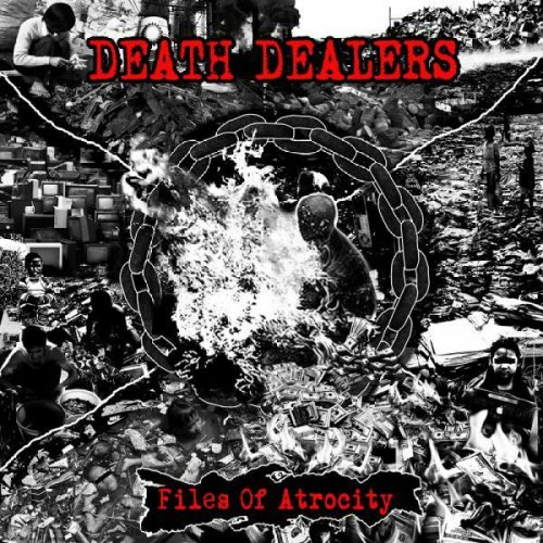 Death Dealers - Files Of Atrocity (2010)