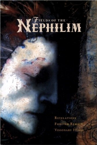 Fields Of The Nephilim - Revelations.Forever Remain.Visionary Heads (2002)