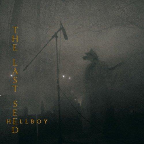 The Last Seed - Неllbоу (2018)