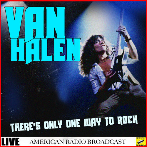 Van Halen - There's Only One Way To Rock (Live) (2019)