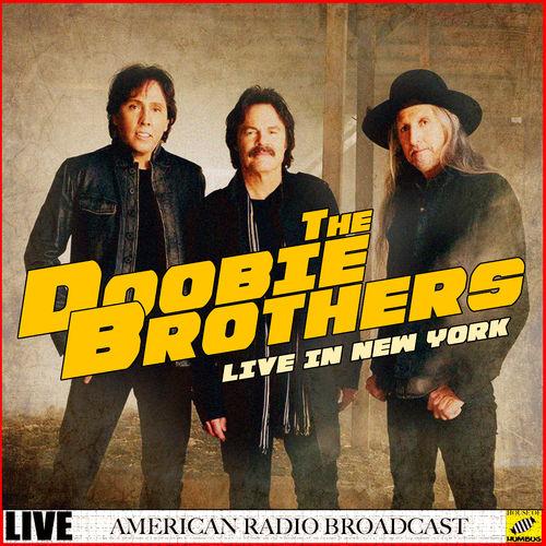 The Doobie Brothers - The Doobie Brothers Live in New York (Live) (2019)