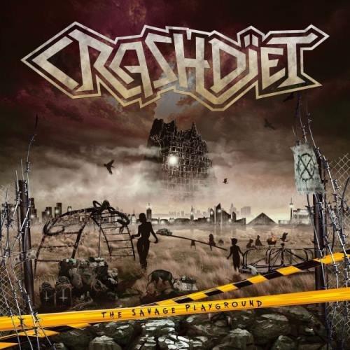 Crashdiet - Тhе Sаvаgе Рlауgrоund (2013)