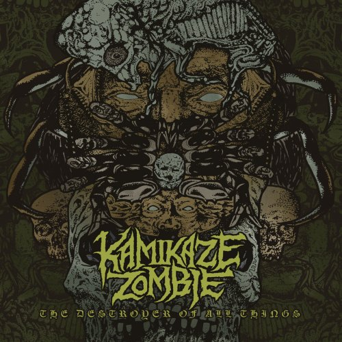 Kamikaze Zombie - The Destroyer of All Things (2019)