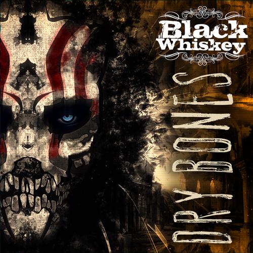 Black Whiskey - Dry Bones (2019)