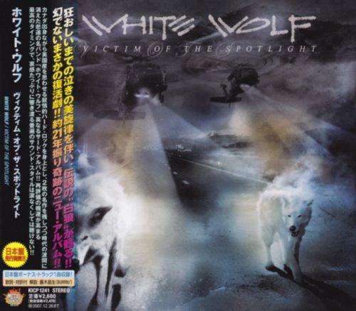 White Wolf - Viсtim Оf Тhе Sроtlight [Jараnеsе Еditiоn] (2007)
