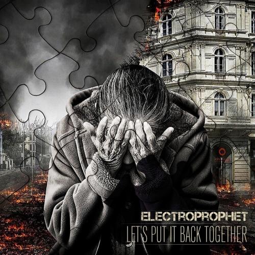 Electroprophet - Let's Put It Back Together (2019)