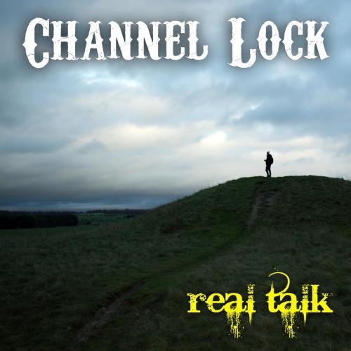 Channel Lock - Real Talk (2019)