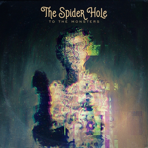 The Spider Hole - To the Monsters (2019)