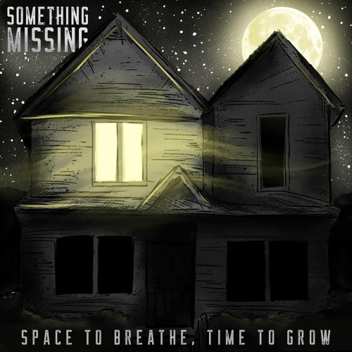 Something Missing - Space to Breathe, Time to Grow (EP) (2019)