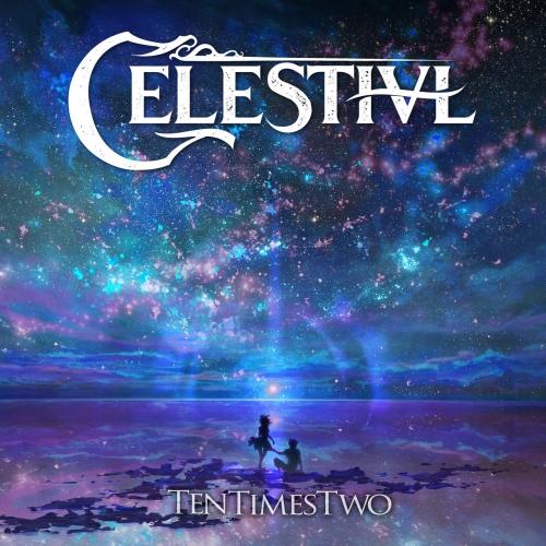 CELESTIVL - TenTimesTwo (2019)