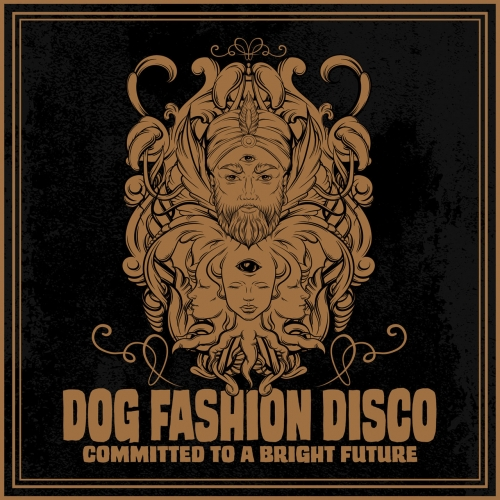 Dog Fashion Disco - Committed to a Bright Future 2019 (2019)
