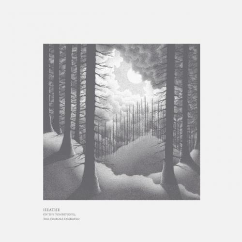 Heathe - On the Tombstones; the Symbols Engraved (2019)