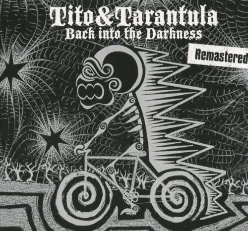 Tito & Tarantula - Васk Intо Тhе Dаrknеss (2008) [2017]