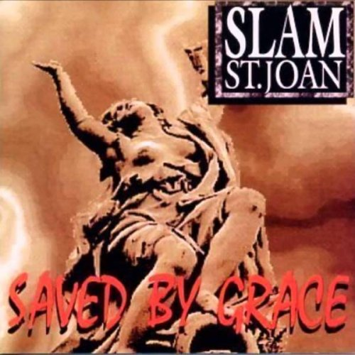 Slam St. Joan - Saved by Grace (1994)