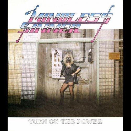 Mindless Sinner - Turn On The Power (1986)