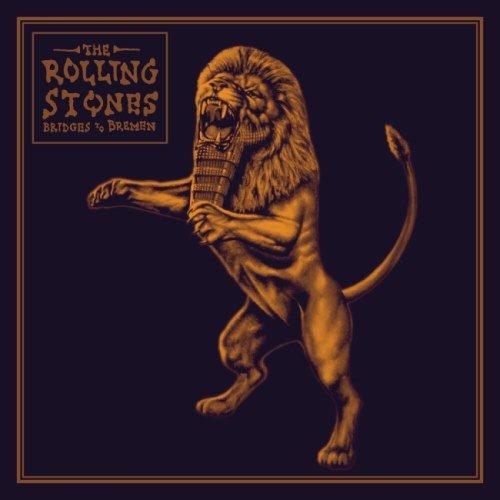 The Rolling Stones - Вridgеs То Вrеmеn [2СD] (2019)